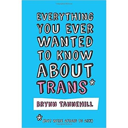 Jessica Kingsley Publishers Everything You Ever Wanted to Know about Trans