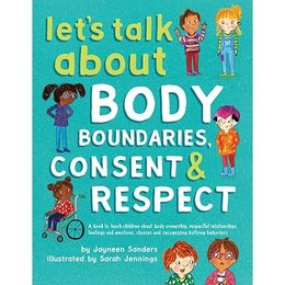 Educate2Empower Publishing Let's Talk about Body Boundaries, Consent and Respect