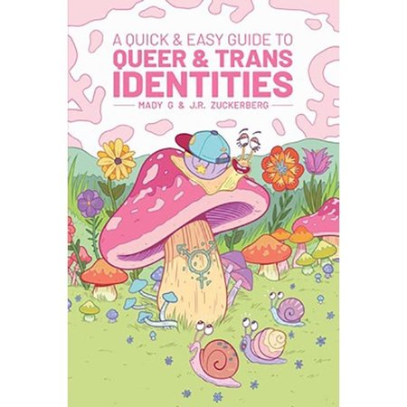 Quick and Easy Guide to Queer & Trans Identities, A