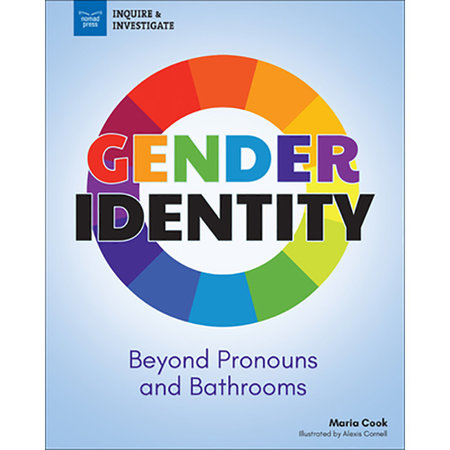 Nomad Press Gender Identity Beyond Pronouns and Bathrooms
