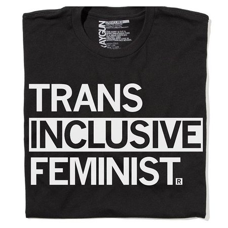Trans Inclusive Feminist T-shirt, Classic Cut