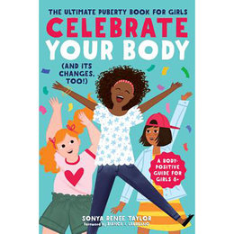 Celebrate Your Body (and Its Changes, Too!)