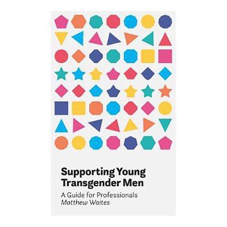 Jessica Kingsley Publishers Supporting Young Transgender Men
