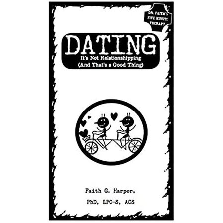 Dating: It's Not Relationshipping