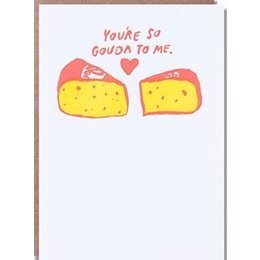 Egg Press Gouda To Me Greeting Card