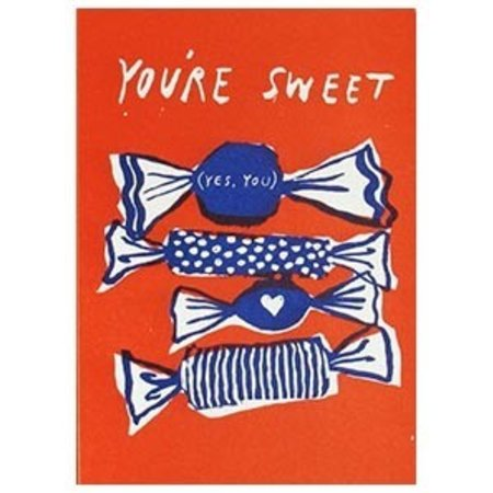 Egg Press You're Sweet Candy Greeting Card