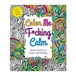 Color Me F*cking Calm Adult Coloring Book