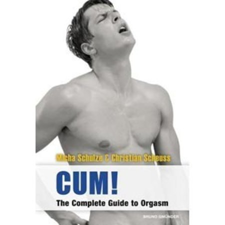 Bruno Gmunder Cum! The Complete Guide to Orgasm