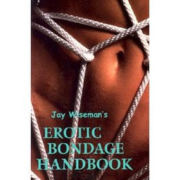 Greenery Press Jay Wiseman's Erotic Bondage Handbook