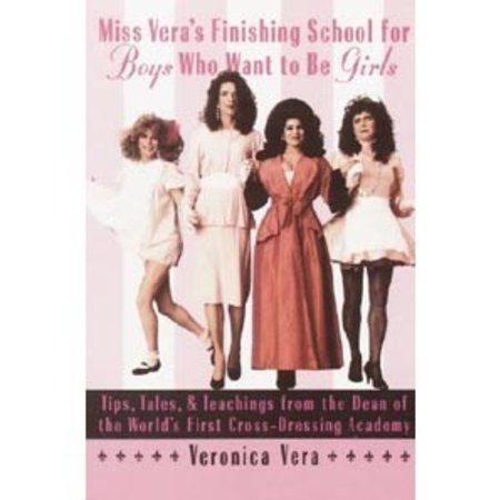 Main Street Books Miss Vera's Finishing School for Boys Who Want to be Girls