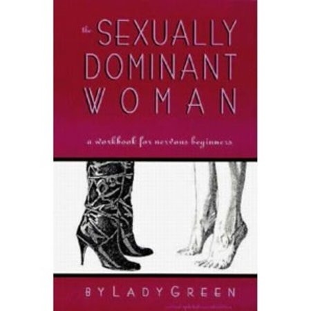 Greenery Press Sexually Dominant Woman, The