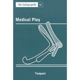 Toybag Guide to Medical Play, The