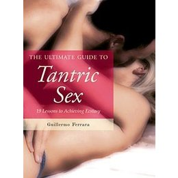 Ultimate Guide to Tantric Sex, The