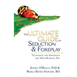 Cleis Press Ultimate Guide to Seduction & Foreplay, The