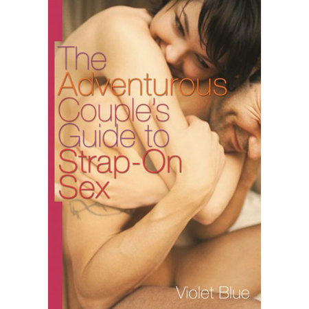 Cleis Press Adventurous Couple's Guide to Strap-On Sex, The