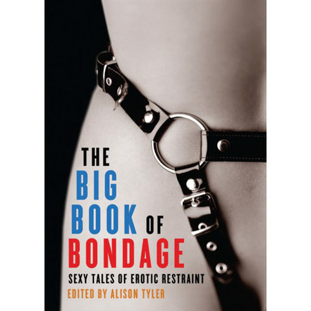 Cleis Press Big Book of Bondage, The
