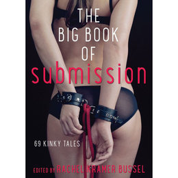 Cleis Press Big Book of Submission, The