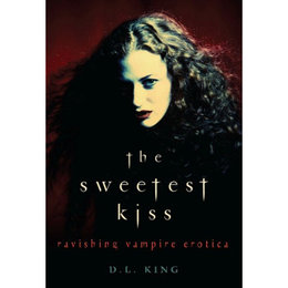 Cleis Press Sweetest Kiss, The