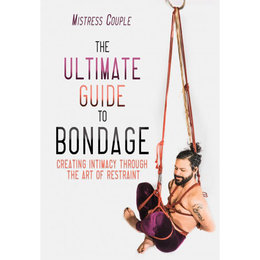 Cleis Press Ultimate Guide to Bondage