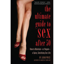 Ultimate Guide to Sex After 50, The
