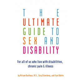 Ultimate Guide to Sex and Disability, The
