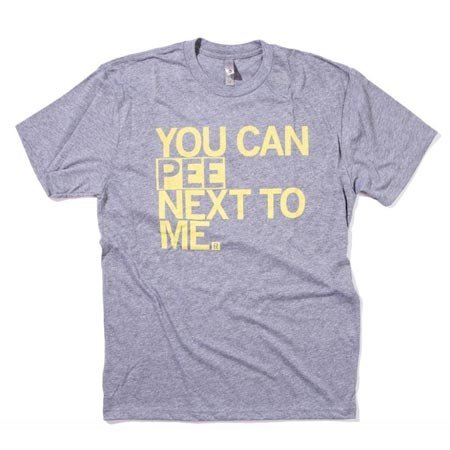 You Can Pee Next To Me T-Shirt Classic Cut