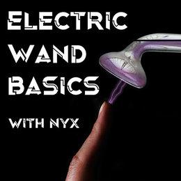 CLASS: Electric Wand Basics