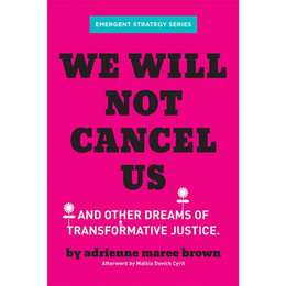 We Will Not Cancel Us