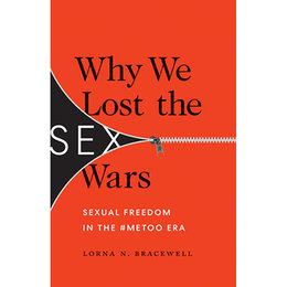 Why We Lost the Sex Wars