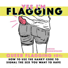Yes I'm Flagging: Queer Flagging 101