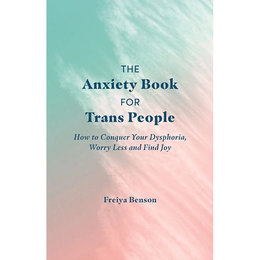 Anxiety Book for Trans People, The