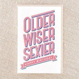 Pike Street Press Older Wiser Sexier Greeting Card