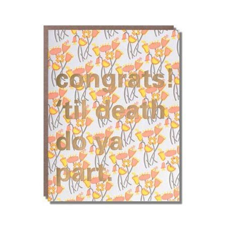 Egg Press Til Death Congrats Greeting Card