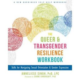 New Harbinger Publications Queer and Transgender Resilience Workbook, The