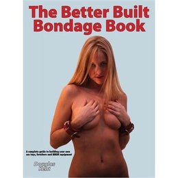 Mental Gears Publishing Better Built Bondage Book, The