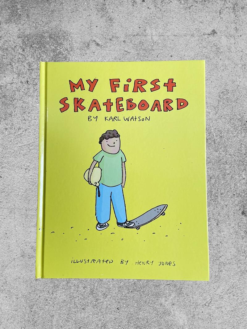 SKATEMAN LLC MY FIRST SKATEBOARD BOOK