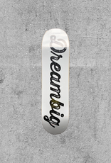 "DREAM BIG DREAMBIG WHITE 8"" DECK"