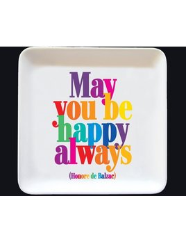 Quotable May You Always Be Happy Trinket Tray