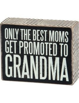 Sign BOX SIGN - BEST MOMS GET PROMOTED TO GRANDMA