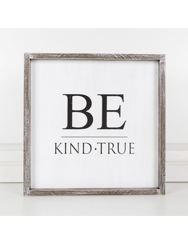 PLAQUE BE KIND TRUE - FRAMED SIGN