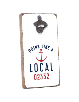BOTTLE OPENER PERSONALIZED BOTTLE OPENER - DRINK LIKE A LOCAL, ANCHOR, 11570