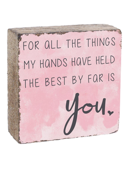 BLOCKS SQUARE RUSTIC BLOCK - THE BEST BY FAR IS YOU, PINK