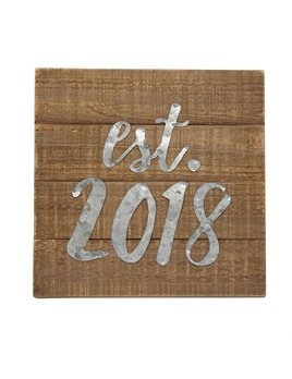 Sign Est. 2018 Wood & Tin Plaque