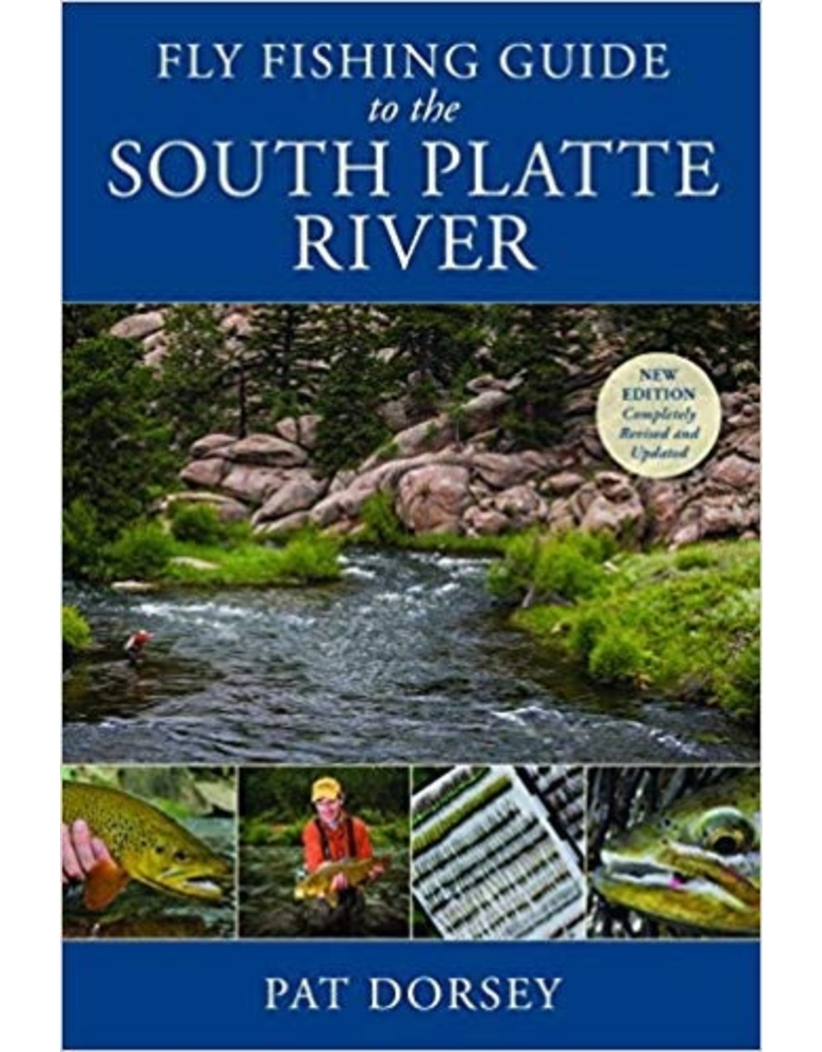 Fly Fishing Guide to the South Platte River by Pat Dorsey