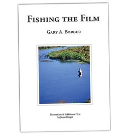 Fishing the Film by Gary Borger