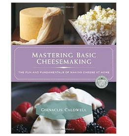 Cheese Mastering Basic Cheesemaking