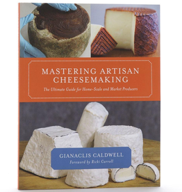 Cheese Mastering Artisan Cheesemaking