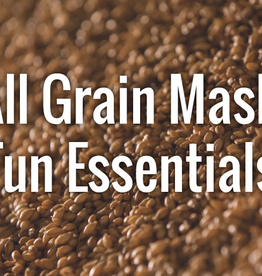 Intro to All Grain Mash Essentials, 2/16/20