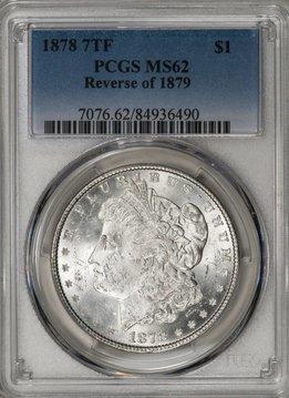 1878 7TF PCGS MS62 REV OF 1879 Morgan Silver Dollar