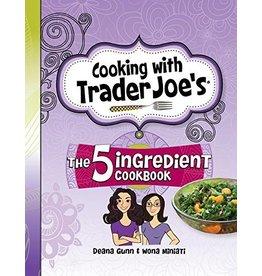 BROWN BAG PUBLISHERS Cooking Trader Joes - 5 Ingredients
